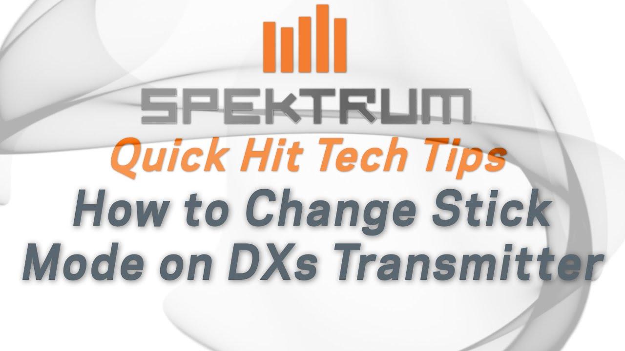 Spektrum Quick Hit Tech Tips - How to change stick modes on Spektrum DXs transmitter