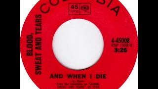 Blood, Sweat & Tears - And When I Die, Mono 1969 Columbia 45 record.