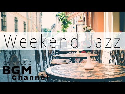 Lagu Video Weekend Jazz - Chill Hip Hop Jazz Beats - Jazz Ballads Music - Have A Nice Weekend Terbaru