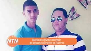Mueren dos jóvenes en medio de accidente de tránsito en Ranchito