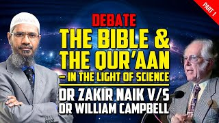 Debate - The Bible and The Quran - in the Light of Science Dr Zakir Naik v/s Dr William ... - Part 1