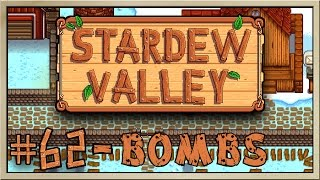 Stardew Valley - [Inn's Farm - Episode 62] - Bombs [60FPS]