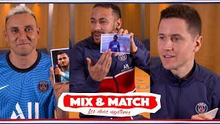 Mix & Match 👥 - Épisode 5 Neymar Jr, Keylor Navas & Ander Herrera