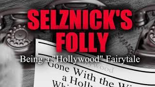 Selznick's Folly