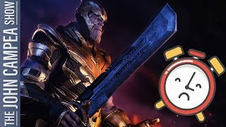 Is Three Hours Just Too Long For Avengers Endgame - The John Campea Show