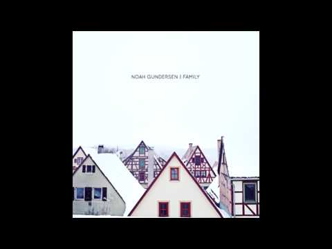 Noah Gundersen - Family (Lyrics Included)