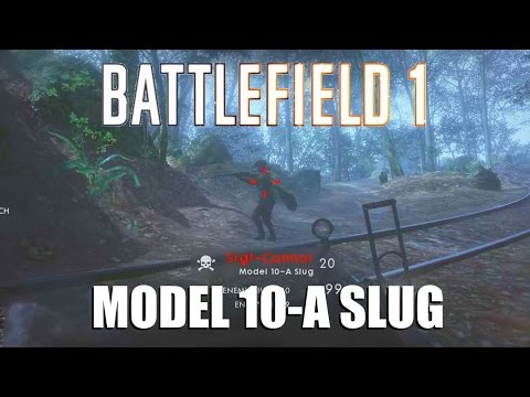 Battlefield 1 - Model 10-A slug - Any good?