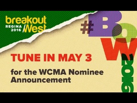 BreakOut West: 2016 Western Canadian Music Awards Nominee Announcement
