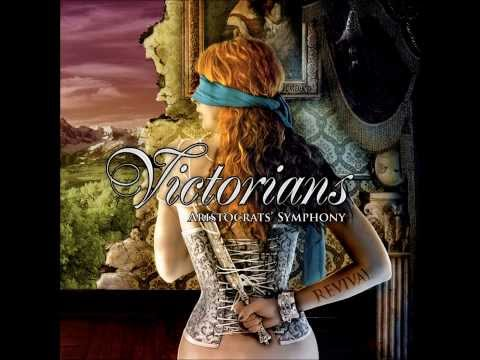 Victorians - Aristocrats' Symphony - Don't Let Them Cut My Wings