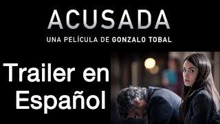 ACUSADA - Trailer en Español - Dolores / Lali Esposito / Gael García Bernal / Leonardo Sbaraglia