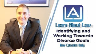 Identifying and Working Towards Divorce Goals | Learn About Law