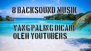 Download kumpulan lagu backsound yang sering digunakan youtuber   yang paling banyak dicari YouTubers