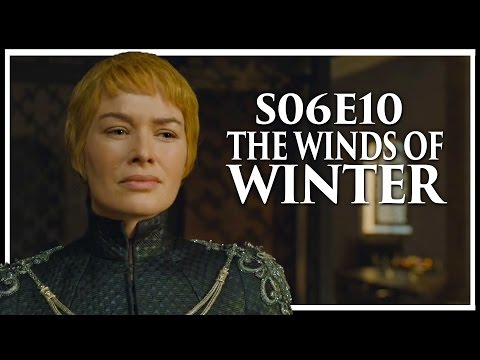 """Game Of Thrones Season 6 Episode 10 """"The Winds Of Winter"""" In-Depth Review"""