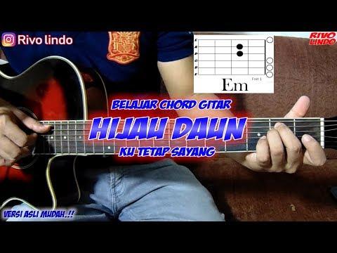 HIJAU DAUN - Ku Tetap Sayang (tutorial Chord Gitar Asli MUDAH)