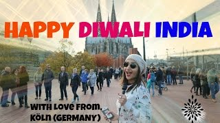 Happy Diwali India! With Love from Köln(Cologne), Germany