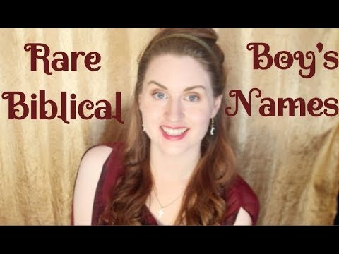 UNUSUAL BIBLICAL BOY NAMES!
