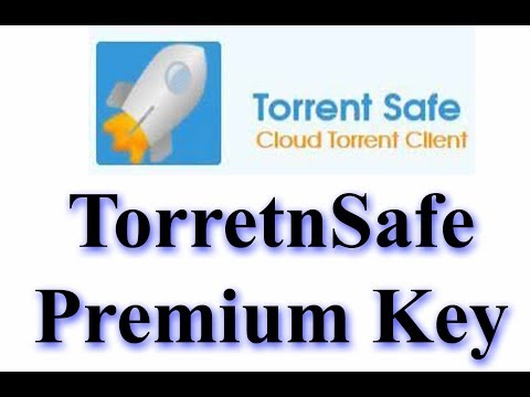 How To Get TorretnSafe Premium Key Download Mp4 Full HD,VFTXW - MyPlay
