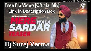 Mere Wala Jani Khani Nu Ni Takda Dj Song | Official Mix Flp | Dj Suraj Verma