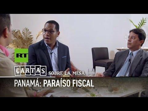 Panamá: Paraíso Fiscal - Cartas sobre la mesa