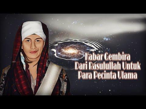 Kabar Gembira Dari Rasulullah Untuk Para Pecinta Ulama   Habib Bahar Bin Smith