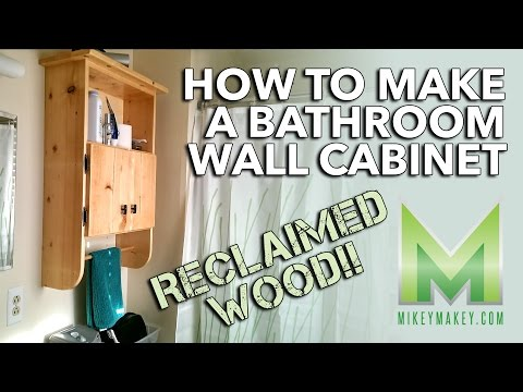 Mikey Makes a Bathroom Wall Cabinet from reclaimed wood!