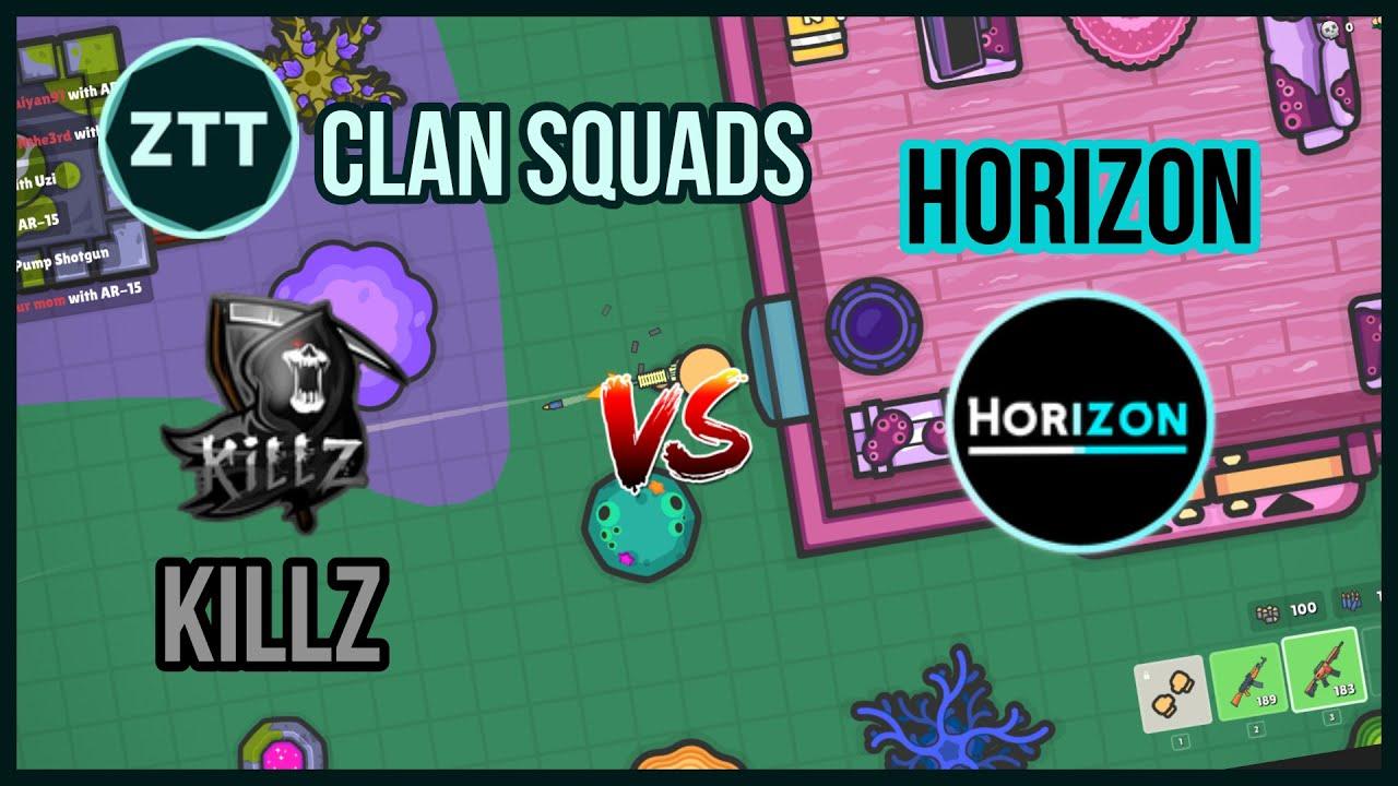 ZTT Clan Squads , Killz vs Horizon