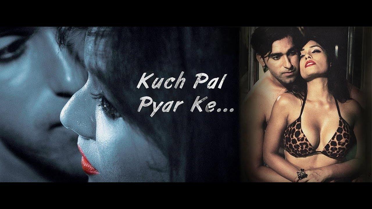 Download 18+ Kuch Pal Pyar Ke 2018