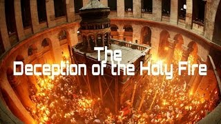 The Deception Of The Holy Fire
