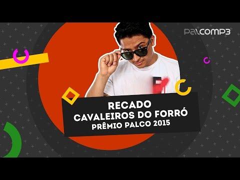Cavaleiros do Forró | Prêmio Palco MP3