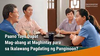 """Paghihintay - Paano Tayo Dapat """"Mag-abang at Maghintay"""" para sa Ikalawang Pagdating ng Panginoon? (1/7)"""