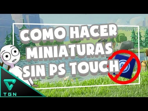 Como Hacer Miniatura Desde Android Sin Ps Touch