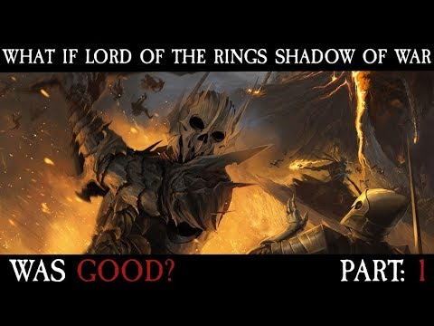 What If Lord Of The Rings Shadow Of War Was Good? Part: 1