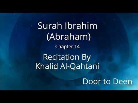 surah-ibrahim-(abraham)-khalid-al-qahtani-quran-recitation