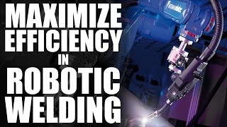 Maximizing Efficiency in a Robotic Welding Cell