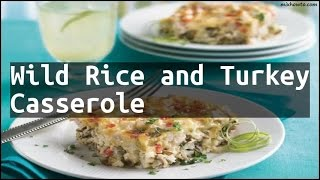 Recipe Wild Rice and Turkey Casserole