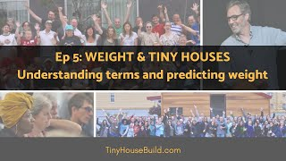 Episode 5 Of Andrew Morrison's Tiny House Workshop: Understanding Tiny House Weight Terms