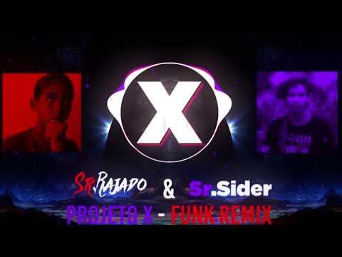 Projeto X (SrSider & Rajado FUNK REMIX)