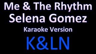 Selena Gomez - Me & The Rhythm (Karaoke)