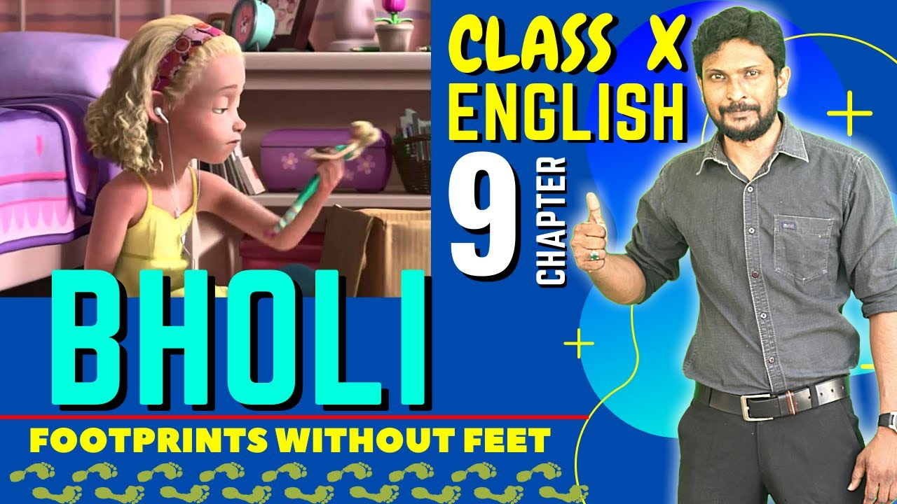 Download BHOLI    FULL CHAPTER 9 - FOOTPRINTS WITHOUT FEET    CBSE 10 ENGLISH