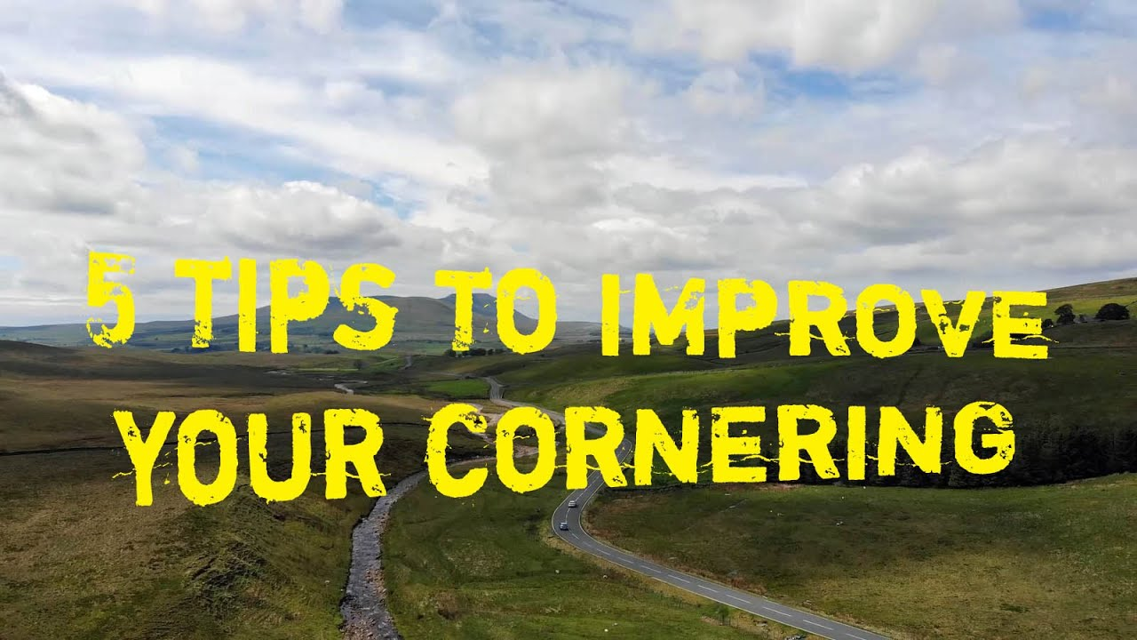 5 Tips to Improve Your Cornering