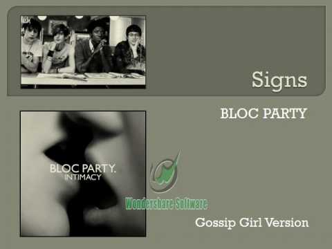 Bloc Party  Signs Gossip Girl Version