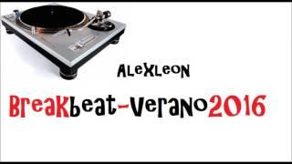 Breakbeat Temas Nuevos ((Verano 2016)) Alexleon
