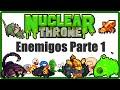 Enemigos 1ª Parte | Nuclear Throne - Español/Guía