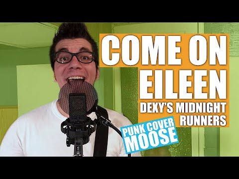 Dexy's Midnight Runners Come On Eileen song (Pop Punk cover by Punk Cover Moose)