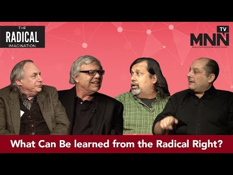 Radical Imagination: Imagining a Left Strategy - What Can Be learned from the Radical Right?