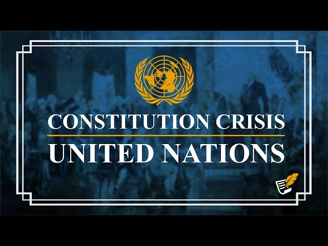 Dangers of the United Nations | Constitution Corner