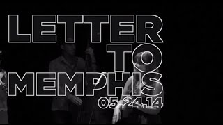 "Letter To Memphis ""Other Life"" 5/24/14"