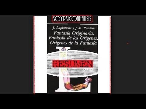 """Laplanche y Pontalis """"Fantasía Originaria, Fantasía de los Origenes, Orígenes de la Fantasía"""""""
