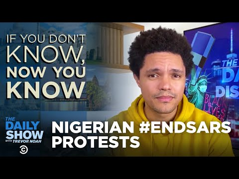 Nigerian End SARS Protests - If You Don't Know, Now You Know | The Daily Social Distancing Show