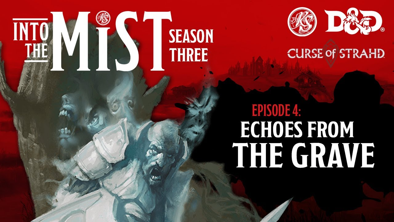 Download Curse of Strahd Live Play (2021) - S3, Ep4: Echoes form the Grave    Into the Mist   RealmSmith